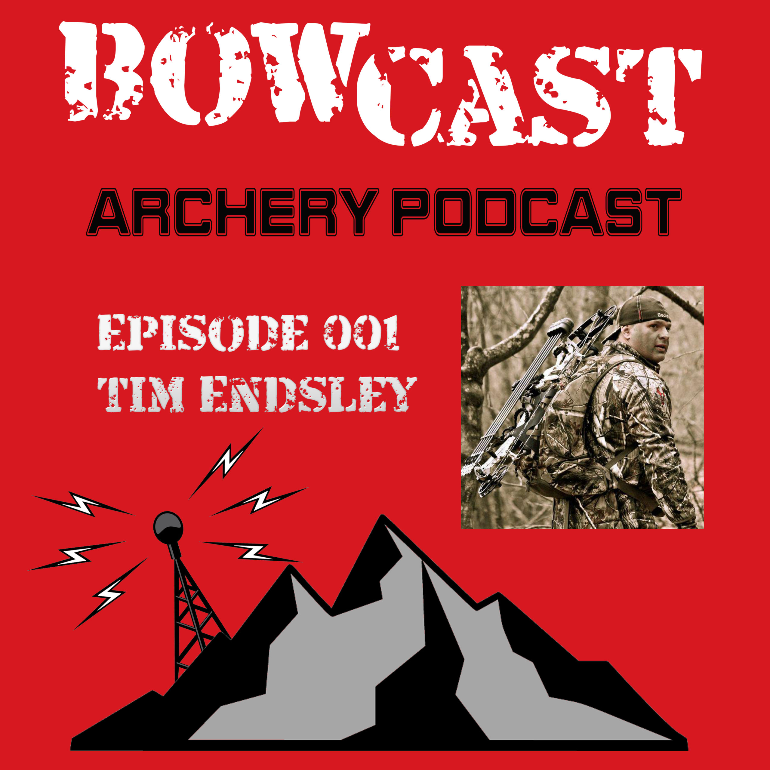 Bowcast Archery Podcast 001 - Time Endsley - The Story of the BowCast Archery Podcast Relaunch