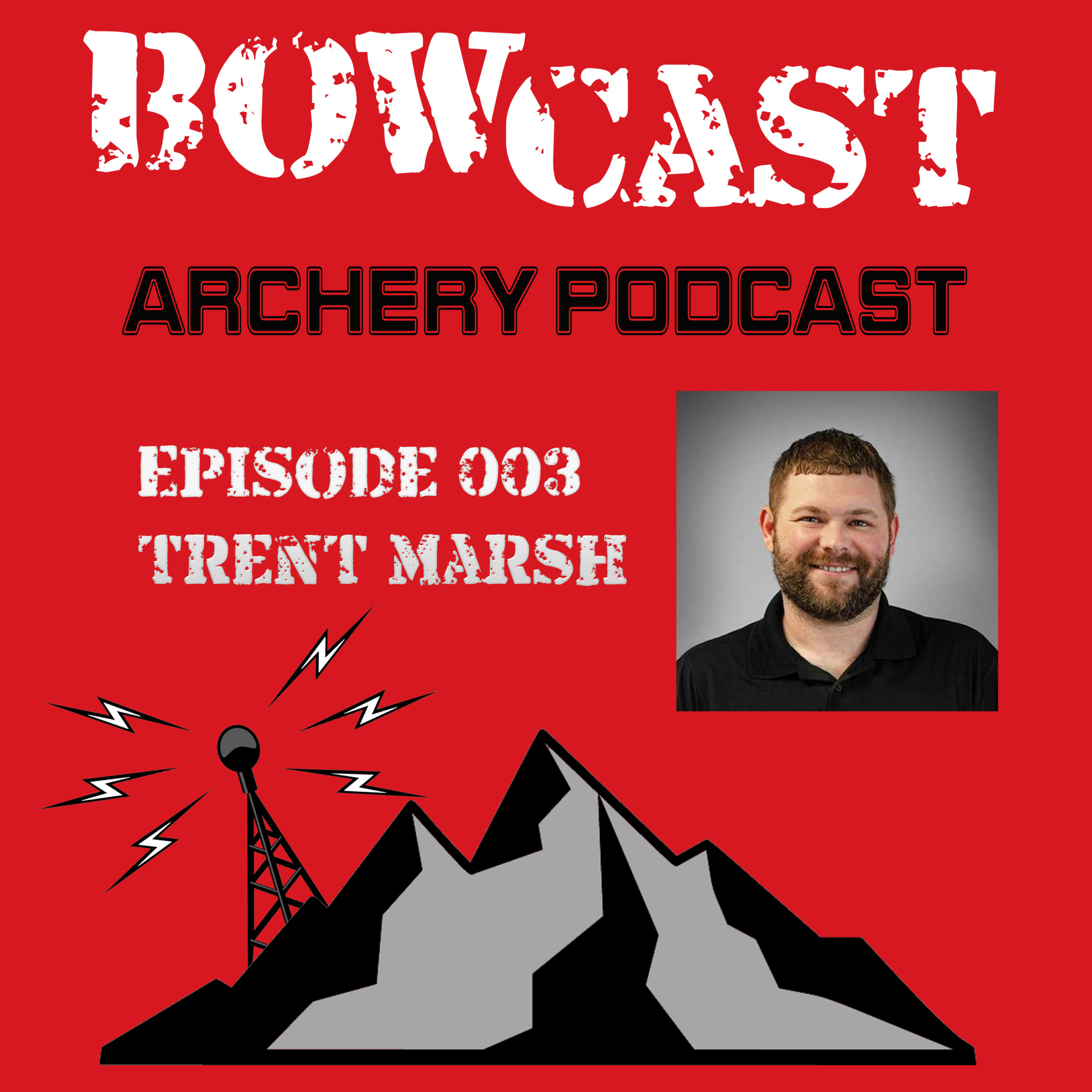Bowcast Archery Podcast 003 - Trent Marsh - 3 Tips for Setting Your Trailcam