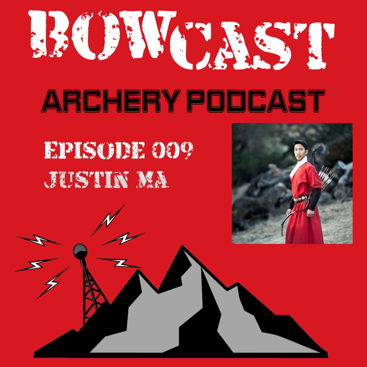 Bowcast Archery Podcast 009 - Justin Ma - Chinese Traditional Archery
